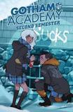 Gotham Academy Second Semester TP Vol 1 by Brenden Fletcher