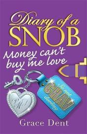Diary of a Snob: Money Can't Buy Me Love by Grace Dent image