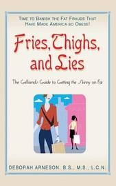 Fries, Thigs, and Lies by Deborah Ameson