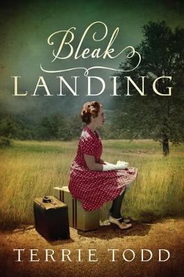 Bleak Landing by Terrie Todd