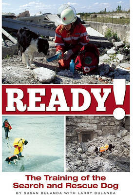 Ready!: Training the Search and Rescue Dog by Susan Bulanda image