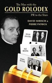 The Man with the Gold Rolodex (Hardback) by David Mirisch image