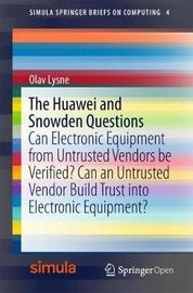 The Huawei and Snowden Questions by Olav Lysne