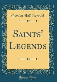 Saints' Legends (Classic Reprint) by Gordon Hall Gerould image