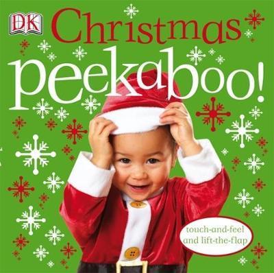 Christmas Peekaboo! Touch & Feel / Lift the Flap by DK