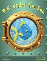 P.E. Under the Sea by Lynn Hefele