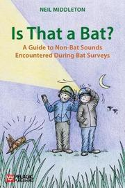 Is That a Bat? by Neil Middleton