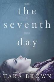 The Seventh Day by Tara Brown