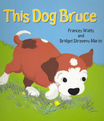 This Dog Bruce by Frances Watts image