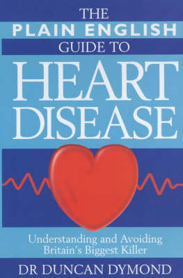 The Plain English Guide to Heart Disease by Duncan S. Dymond image