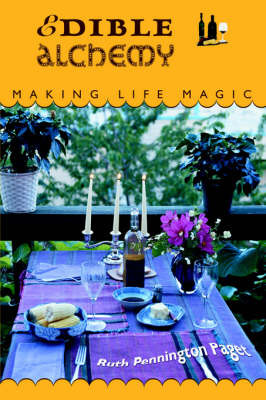 Edible Alchemy: Making Life Magic by Ruth Pennington Paget image