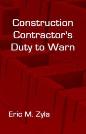 Construction Contractor's Duty to Warn by Eric M. Zyla