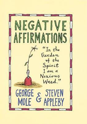 Negative Affirmations by Steven Appleby