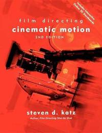 Film Directing Cinematic Motion by Steven D. Katz