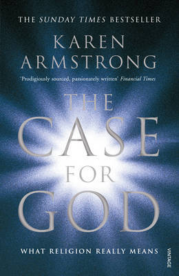 The Case for God: What Religion Really Means by Karen Armstrong