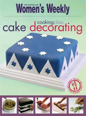 Cooking Class: Cake Decorating by The Australian Women's Weekly image