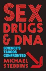 Sex, Drugs and DNA by Michael Stebbins image