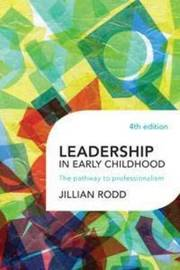 Leadership in Early Childhood by Jillian Rodd