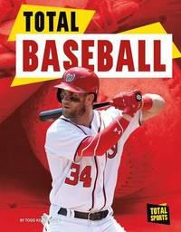 Total Baseball by Todd Kortemeier