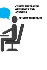 Coding Interview Questions and Answers by Chinmoy Mukherjee