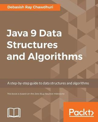 Java 9 Data Structures and Algorithms by Debasish Ray Chawdhuri