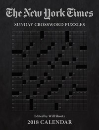 "New York Times Sunday Crosswords 2018 Weekly Calendar by ""The New York Times"""