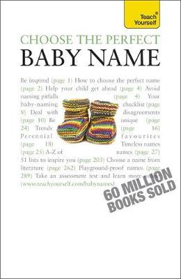 Choose the Perfect Baby Name: Teach Yourself by Victoria Wilson