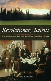 Revolutionary Spirits by Gary Kowalski