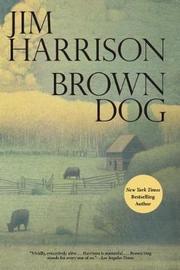 Brown Dog by Jim Harrison