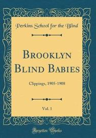 Brooklyn Blind Babies, Vol. 1 by Perkins School for the Blind image