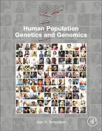 Human Population Genetics and Genomics by Alan R Templeton