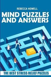 Mind Puzzles and Answers by Rebecca Howell