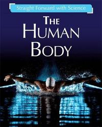 Straight Forward with Science: The Human Body by Peter Riley