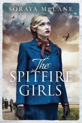 The Spitfire Girls by Soraya M. Lane