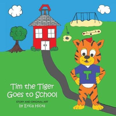 Tim the Tiger Goes to School by Erica Hicks