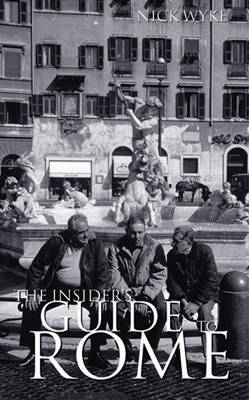 The Insider's Guide to Rome by Nick Wyke image