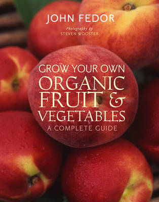 Grow Your Own Organic Fruit and Vegetabl