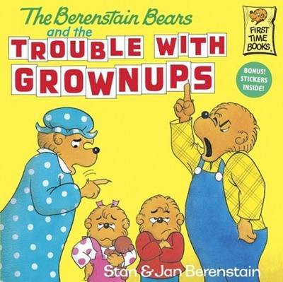 The Berenstain Bears and the Trouble with Grownups by Stan And Jan Berenstain image
