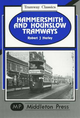 Hammersmith and Hounslow Tramways by Robert J. Harley image