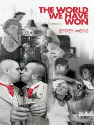 The World We Have Won by Jeffrey Weeks