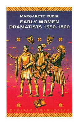 Early Women Dramatists 1550-1801 by Margarete Rubik image