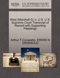 West (Marshall G.) V. U.S. U.S. Supreme Court Transcript of Record with Supporting Pleadings by Arthur T Ciccarello