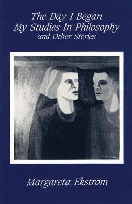 The Day I Began My Studies In Philosophy by Margareta Ekstrom image