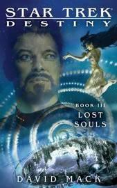 Star Trek: Destiny #3: Lost Souls by David Mack