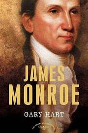 James Monroe by Gary Hart