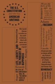 The U.S. Constitution and Other Key American Writings by Founding Fathers
