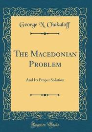 The Macedonian Problem by George N Chakaloff image
