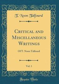 Critical and Miscellaneous Writings, Vol. 1 by T Noon Talfourd image