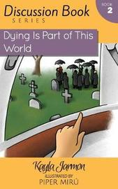Dying Is Part of This World by Kayla Jarmon image