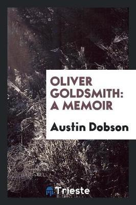 Oliver Goldsmith by Austin Dobson